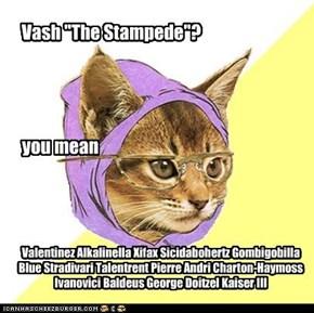 "Vash ""The Stampede""?"