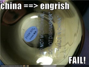 china ==> engrish  FAIL!