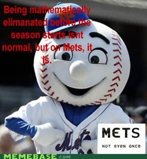 Mets: Not Even Once