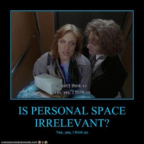 IS PERSONAL SPACE IRRELEVANT?