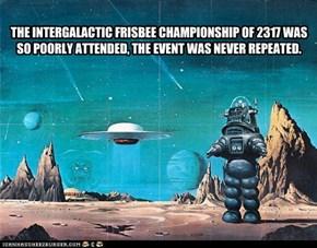 The Intergalactic Frisbee Contest Was A Massive Failure