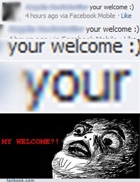 """Your Welcome"""