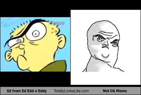 Ed from Ed Edd n Eddy Totally Looks Like Not Ok Meme