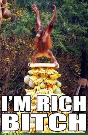 I'm Rich b*tch