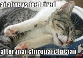ai alweys feel tired  after mai chiroparctrician