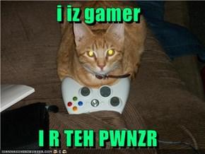 i iz gamer  I R TEH PWNZR