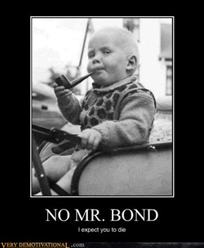 NO MR. BOND
