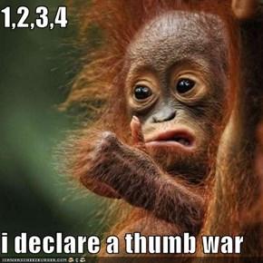 1,2,3,4  i declare a thumb war