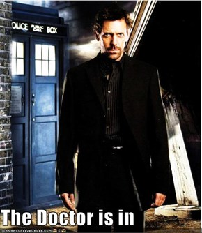 The Doctor is in