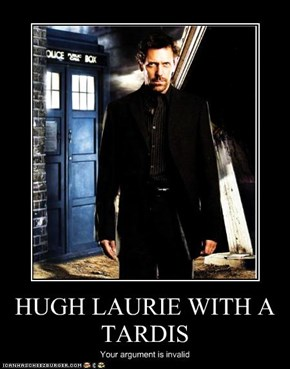 HUGH LAURIE WITH A TARDIS