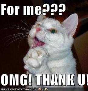 For me???  OMG! THANK U!!!