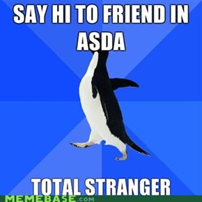 Socialy awkward penguin: Friend