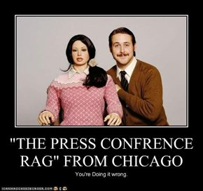 """THE PRESS CONFRENCE RAG"" FROM CHICAGO"