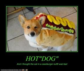 """HOT""""DOG"""""""