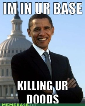 All Your Base Belong to Obama