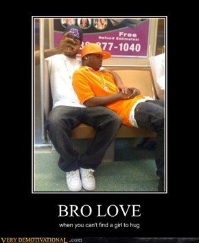 BRO LOVE