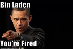 Bin Laden  You're Fired