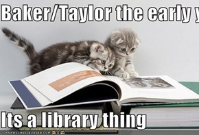 Baker/Taylor the early years  Its a library thing