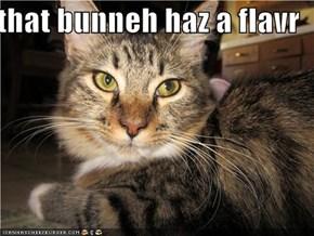 that bunneh haz a flavr
