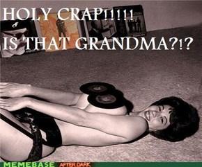 Is that Grandma?!?!