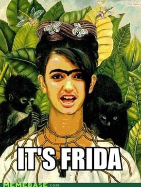 It's Frida!
