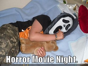 Horror Movie Night.