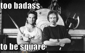 too badass  to be square