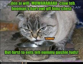 ...den ai will *MUWAHAHAHA* claw teh hooman's hart owt uff himz chest