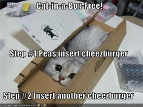 Cat-in-a-Box-Free! Step #1 Peas insert cheezburger Step #2 Insert another cheezburger