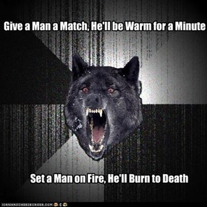 Insanity Wolf: Give a Man a Match