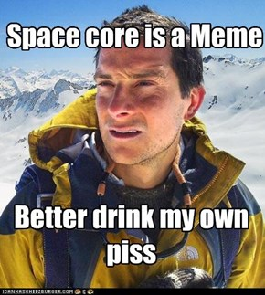 Space core is a Meme