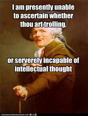 Joseph Ducreux Can't Tell If Trolling...
