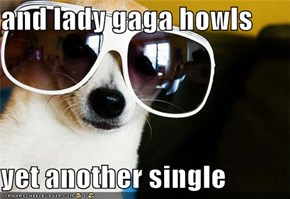 and lady gaga howls   yet another single