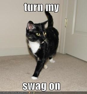 turn my  swag on