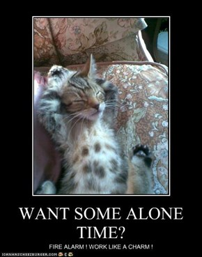 WANT SOME ALONE TIME?