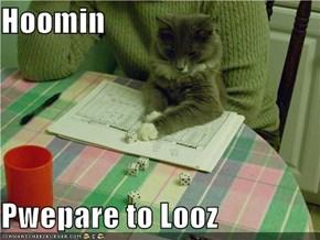 Hoomin  Pwepare to Looz