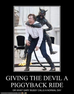 GIVING THE DEVIL A PIGGYBACK RIDE
