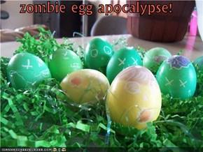 zombie egg apocalypse!