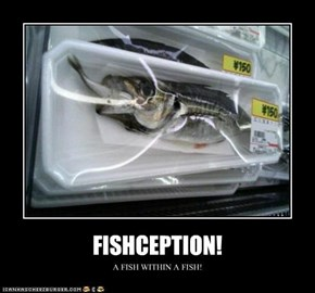 FISHCEPTION!