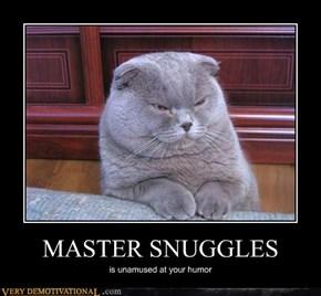 MASTER SNUGGLES