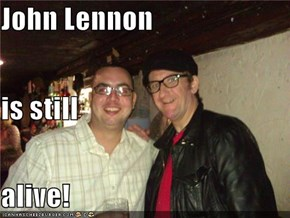 John Lennon is still alive!