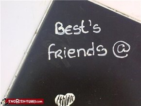Best's Friends?!