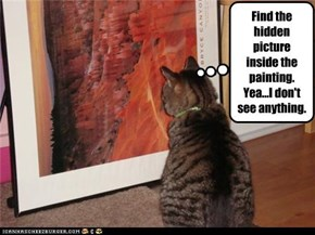 Find the hidden picture inside the painting. Yea...I don't see anything.