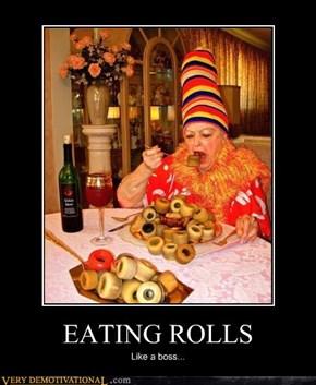 EATING ROLLS