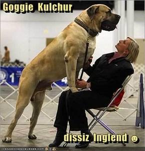 Goggie  Kulchur  dissiz  Inglend ☻