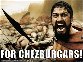 FOR CHEZBURGARS!