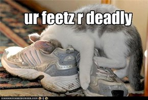 ur feetz r deadly