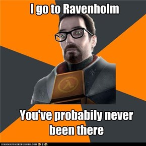 Hipster Freeman: YOU don't go to Ravenholm