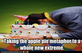Taking the apple pie metaphor to a whole new extreme.
