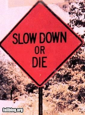 Slow Down Fail